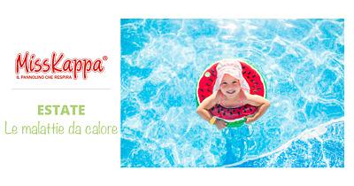 Bambini in estate: quali sono le malattie da calore, come prevenirle e come comportarsi