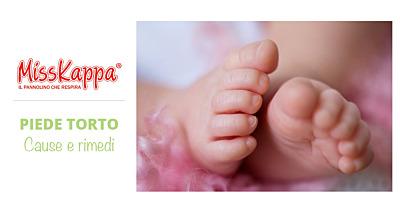 Piede torto del neonato: che cos'è e quali sono le cause